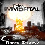 This Immortal | Roger Zelazny