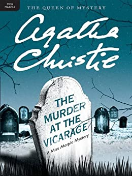 The Murder at the Vicarage: A Miss Marple Mystery (Miss Marple Mysteries Book 1) by [Christie, Agatha]