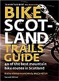 Bike Scotland Trails Guide: 40 of the Best Mountain Bike Routes in Scotland