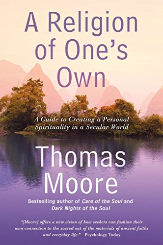 A Religion of One's Own: A Guide to Creating a Personal Spirituality in a Secular World cover