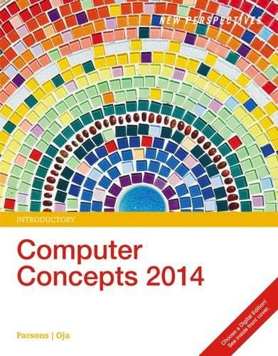 New Perspectives on Computer Concepts 2014, Introductory (with Microsoft Office 2013 Try It! and CourseMate Printed Acce