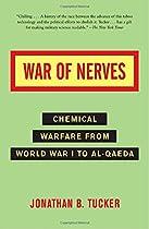 War of Nerves: Chemical Warfare from World War I to Al-Qaeda