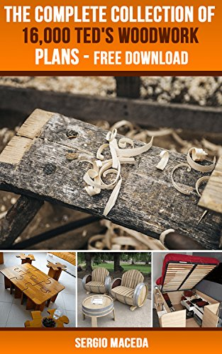 The Largest and Complete Collection of 16,000 Woodwork Plans of Ted's Woodwork Free Download