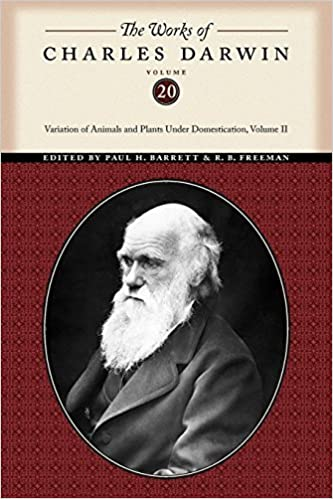 Book The Works of Charles Darwin, Volume 20: Variation of Animals and Plants Under Domestication, Volume II by Darwin, Charles (2010)