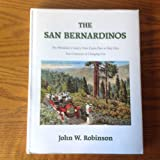The San Bernardinos: The mountain country from Cajon Pass to Oak Glen : two centuries of changing use