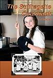 The Suffragette Cookbook, L. O. Kleber, 1934757543