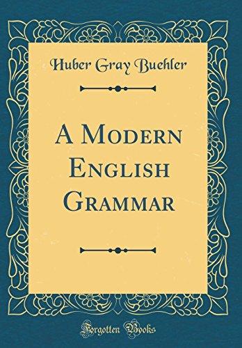 A Modern English Grammar (Classic Reprint)