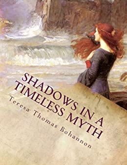 Shadows In A Timeless Myth by [Bohannon, Teresa Thomas]