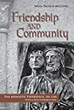img - for Friendship and Community: The Monastic Experience, 350 1250 book / textbook / text book