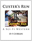 Custer's Run, D. Curran, 1475075367