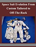 Space Suit Evolution From Custom Tailored to Off-The-Rack
