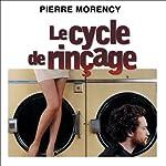 Le cycle de rinçage: Vivre en couple pour les bonnes raison | Pierre Morency