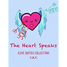 The Heart Speaks (Love Quotes Collection)