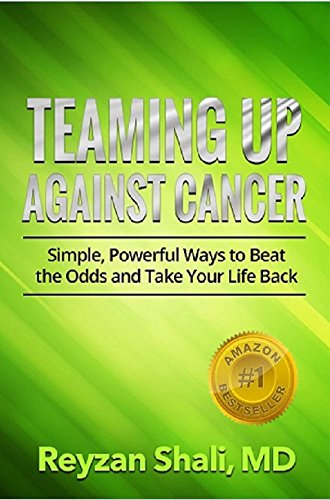 Teaming Up Against Cancer: Simple, Powerful Ways to Beat the Odds and Take Your Life Back