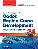 Godot Engine Game Development in 24 Hours, Sams