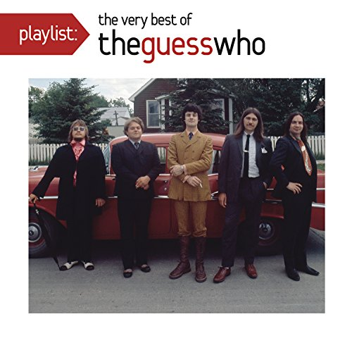 The Guess Who - Playlist:  The Very Best Of The Guess Who - Zortam Music