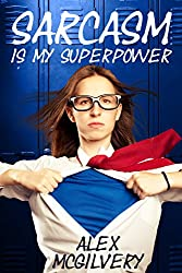 Sarcasm is My Superpower