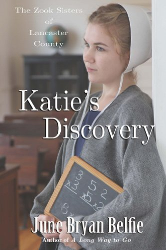 Katie's Discovery (The Zook Sisters of Lancaster County Book 3) by [Belfie, June]