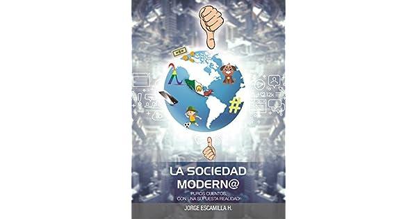 Amazon.com: LA SOCIEDAD MODERNA: PUROS CUENTOS, CON UNA ...