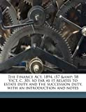 The Finance Act, 1894, , So Far As It Relates to Estate Duty and the Succession Duty, with an Introduction and Notes, J. E. Crawford D. 1896 Munro, 1171773315