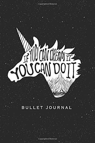 If You Can Dream It You Can Do It Bullet Journal: Unicorn Bullet Journal with Motivational Quote (Unicorn Bullet Journals) (Volume 1)