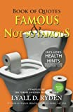 Book of Quotes by the Famous & Not So Famous: Including Health Hints