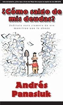 ¿Cómo salgo de mis deudas? (Spanish Edition) by [Panasiuk, Andrés]