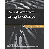 Web Animation using JavaScript: Develop & Design (Develop and Design)