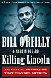 Front cover for the book Killing Lincoln: The Shocking Assassination that Changed America Forever by Bill O'Reilly