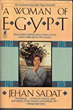 A Woman of Egypt : Jehan Sadat's Story of Her Love for Anwar Sadat and for Her country