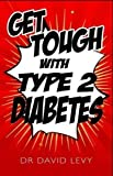 Get Tough with Type 2 Diabetes