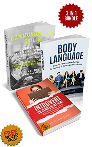 Communication Skills and Confidence Bundle: Discover Uncommon Tactics To Overcome Communication Crisis & Become A Genius Communicator: Body Language & Nonverbal Communication by [Dawn, Kristina]