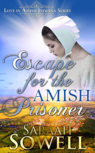 Escape For The Amish Prisoner (Love in Amish Indiana Series) ()
