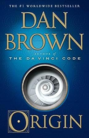 Origin A Novel Robert Langdon Kindle Edition By Dan Brown
