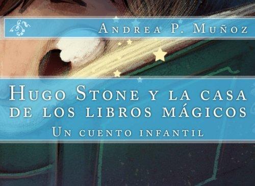 Hugo Stone y la casa de los libros mágicos: Volume 1 (Los cuentos de Hugo)