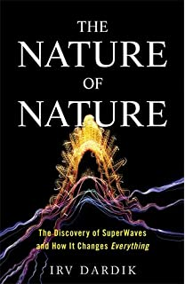 The nature of nature examining the role of naturalism in science the nature of nature the discovery of superwaves and how it changes everything fandeluxe Image collections