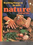 Exciting Things to Do with Nature Materials, Judy Allen, 0397317433