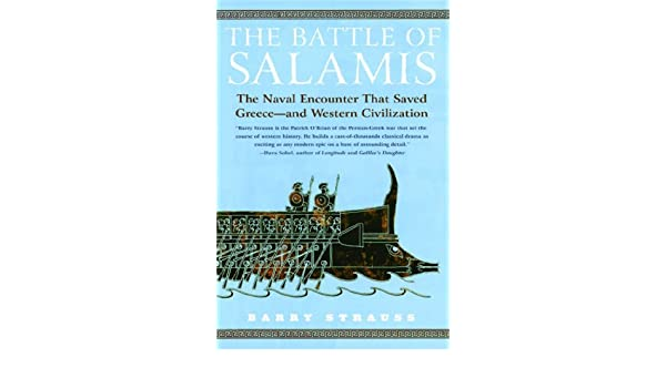 The Battle of Salamis: The Naval Encounter That Saved Greece -- and Western Civilization (English Edition) eBook: Barry Strauss: Amazon.es: Tienda Kindle
