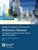 This manual, part of the new Building Infrastructure Protection Series published by the United States (U.S.) Department of Homeland Security (DHS) Science and Technology Directorate (S&T) Infrastructure Protection and Disaster Management Division...