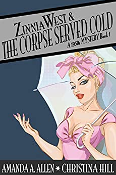 Download for free Zinnia West & The Corpse Served Cold: A 1950s Cozy Historical Mystery