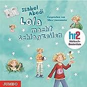 Lola macht Schlagzeilen (Lola 2) | Isabel Abedi