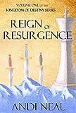 Reign of Resurgence (Kingdom of Destiny Book 1)