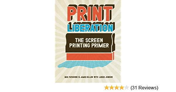 The complete book of silk screen printing production paperback ebook print liberation the screen printing primer kindle edition by print liberation the screen printing primer kindle fandeluxe Image collections