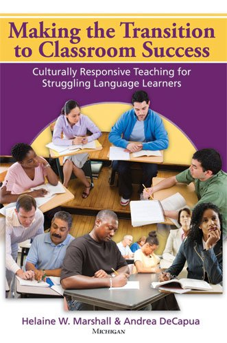 Making the Transition to Classroom Success: Culturally Responsive Teaching for Struggling Language Learners
