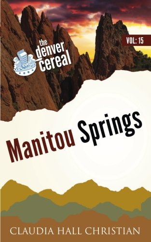 Download Manitou Springs: Denver Cereal V15 (Volume 15) pdf