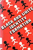Black and White Identity Formation, Stuart T. Hauser and E. Kasendorf, 089874055X