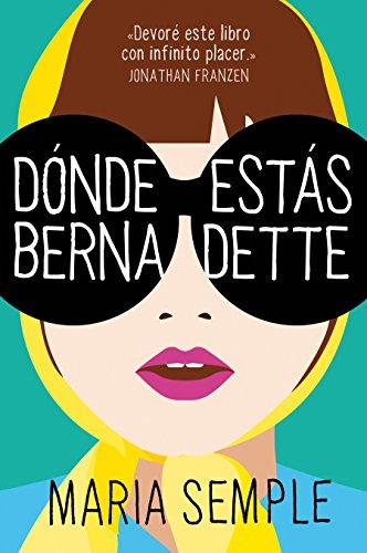 Book cover from Dónde estás, Bernadette / Whered You Go, Bernardette (Spanish Edition) by Maria Semple