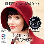 Queen of the Flowers: A Phryne Fisher Mystery | Kerry Greenwood