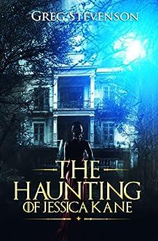 The Haunting of Jessica Kane by [Stevenson, Greg]