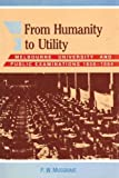 From Humanity to Utility : Melbourne University and Public Examinations, 1856-1964, Musgrave, Peter W., 0864311184